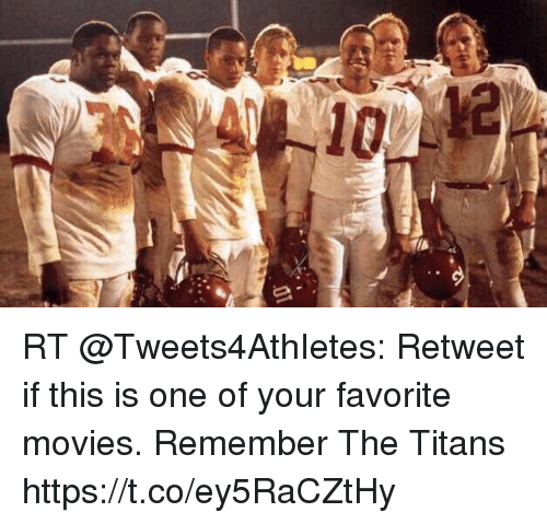 Memes, Movies, and Remember the Titans: RT @Tweets4AthIetes: Retweet if this is one of your favorite movies.   Remember The Titans https://t.co/ey5RaCZtHy