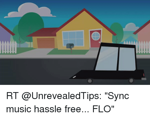 """Memes, Music, and Flo: RT @UnrevealedTips: """"Sync music hassle free... FLO"""""""