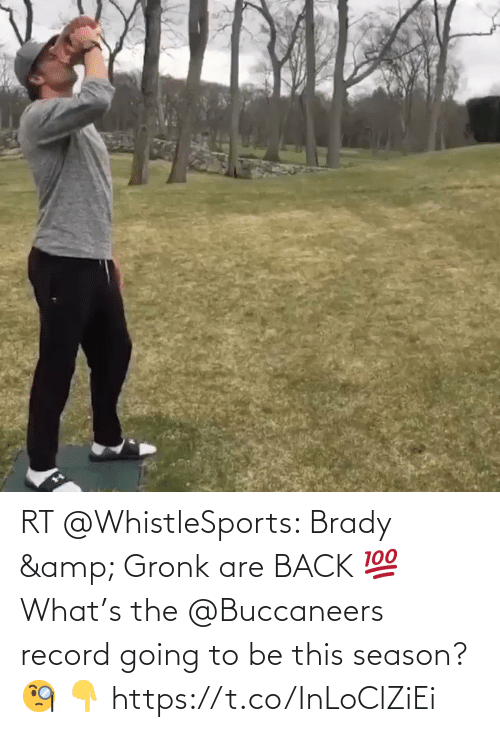 gronk: RT @WhistleSports: Brady & Gronk are BACK 💯   What's the @Buccaneers record going to be this season? 🧐 👇 https://t.co/InLoClZiEi