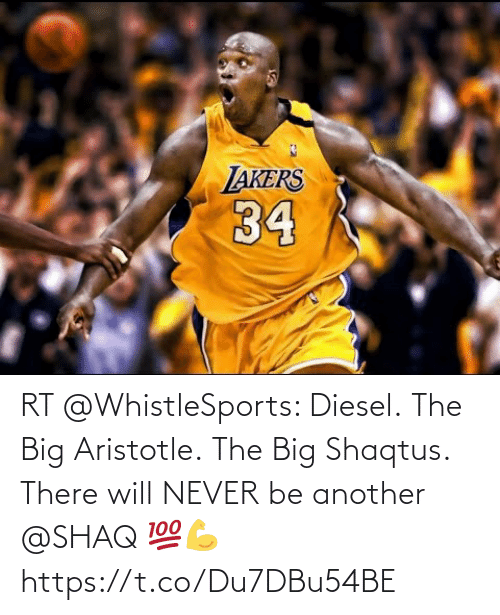 Shaq: RT @WhistleSports: Diesel.  The Big Aristotle.  The Big Shaqtus.  There will NEVER be another @SHAQ 💯💪 https://t.co/Du7DBu54BE