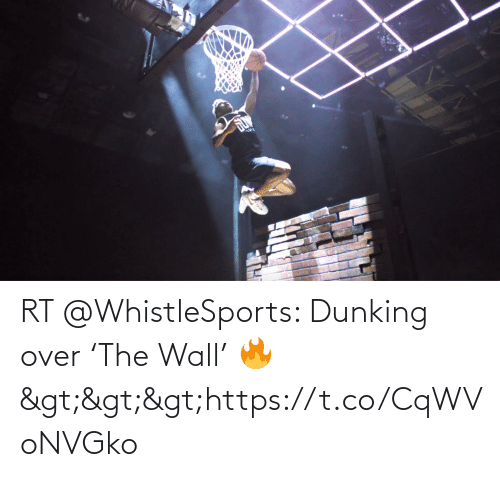 wall: RT @WhistleSports: Dunking over 'The Wall' 🔥 >>>https://t.co/CqWVoNVGko
