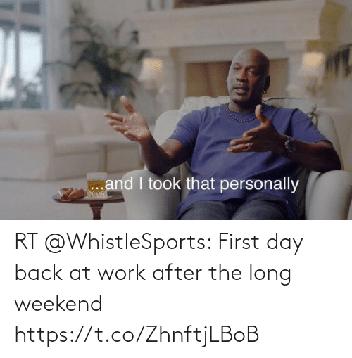 After The: RT @WhistleSports: First day back at work after the long weekend https://t.co/ZhnftjLBoB