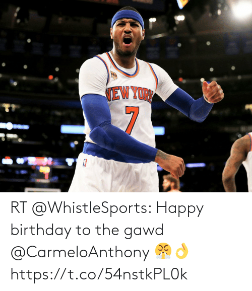 Gawd: RT @WhistleSports: Happy birthday to the gawd @CarmeloAnthony 😤👌 https://t.co/54nstkPL0k