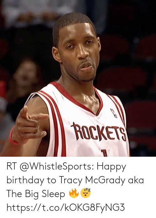 Happy Birthday: RT @WhistleSports: Happy birthday to Tracy McGrady aka The Big Sleep 🔥😴  https://t.co/kOKG8FyNG3