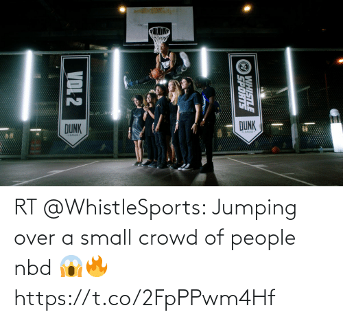 crowd: RT @WhistleSports: Jumping over a small crowd of people nbd 😱🔥 https://t.co/2FpPPwm4Hf