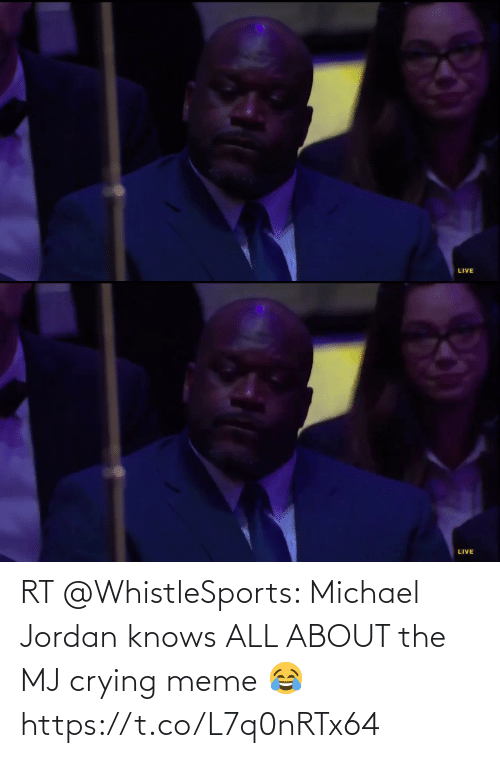 Crying Meme: RT @WhistleSports: Michael Jordan knows ALL ABOUT the MJ crying meme 😂 https://t.co/L7q0nRTx64
