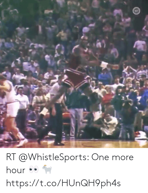 One More: RT @WhistleSports: One more hour 👀 🐐 https://t.co/HUnQH9ph4s