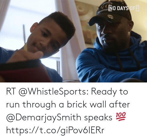 wall: RT @WhistleSports: Ready to run through a brick wall after @DemarjaySmith speaks 💯 https://t.co/giPov6IERr