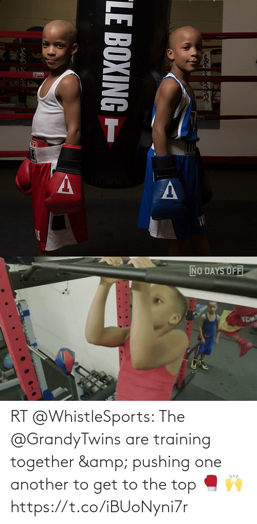 another: RT @WhistleSports: The @GrandyTwins are training together & pushing one another to get to the top 🥊  🙌 https://t.co/iBUoNyni7r