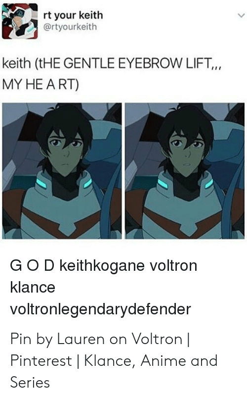 Voltron Klance: rt your keith  ortyourkeith  keith (tHE GENTLE EYEBROW LIFT.,  MY HE ART)  G O D keithkogane voltron  klance  voltronlegendarydefender Pin by Lauren on Voltron | Pinterest | Klance, Anime and Series