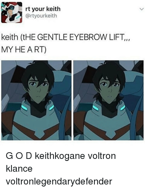 rt your keith y rtyourkeith keith thegentle eyebrow lift my 14641282 🅱 25 best memes about voltron klance voltron klance memes