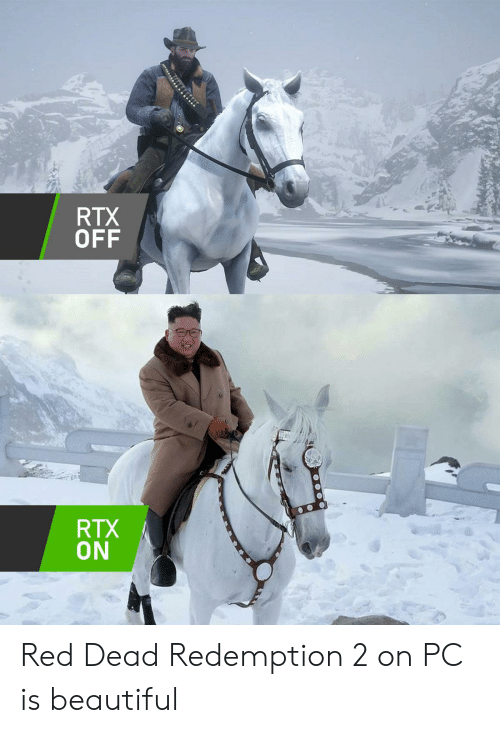 Red Dead Redemption: RTX  OFF  RTX  ON Red Dead Redemption 2 on PC is beautiful