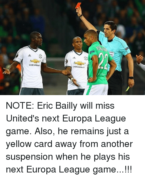 Memes, Chevrolet, and Game: ruA  CHEVROLET  CHEVIOLET  8. NOTE: Eric Bailly will miss United's next Europa League game. Also, he remains just a yellow card away from another suspension when he plays his next Europa League game...!!!
