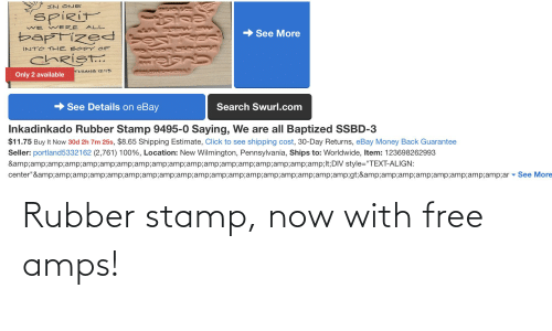 stamp: Rubber stamp, now with free amps!