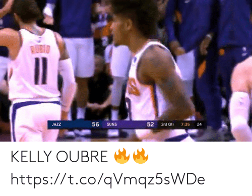 Kelly: RUBIO  56  JAZZ  SUNS  3rd Qtr  7:35  24  52 KELLY OUBRE 🔥🔥 https://t.co/qVmqz5sWDe