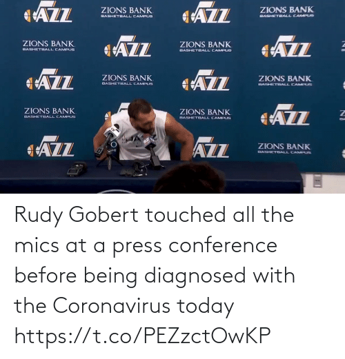press conference: Rudy Gobert touched all the mics at a press conference before being diagnosed with the Coronavirus today https://t.co/PEZzctOwKP
