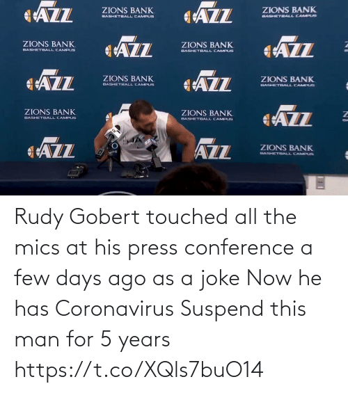 press conference: Rudy Gobert touched all the mics at his press conference a few days ago as a joke  Now he has Coronavirus  Suspend this man for 5 years    https://t.co/XQls7buO14