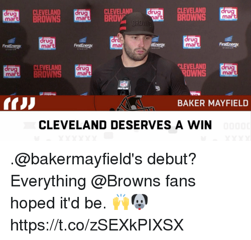 Cleveland Browns, Memes, and Nfl: rug  mar  CLEVELAND  BROWNS  rug  mart  CLEVELANn  BROW  rug  ar  CLEVELAND  BROWNS  rug  mar  rug  mar  or  ma  drug  mar  FrstEnergy  ADIUM  STADIUM  rug  mar  CLEVELAND  BROWNS  rug  mart  CLEVELAND  ROWNS  rug  mar  NFL  BAKER MAYFIELD  CLEVELAND DESERVES A WIN .@bakermayfield's debut?  Everything @Browns fans hoped it'd be. 🙌🐶 https://t.co/zSEXkPIXSX