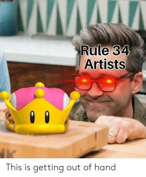 This Is Getting Out Of Hand: Rule 34  Artists This is getting out of hand