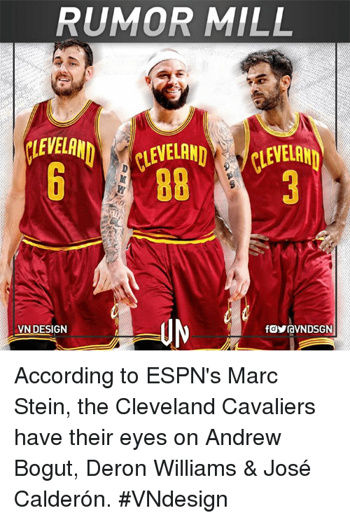deron williams: RUMOR MILL  CLENELAN  VN DESIGN According to ESPN's Marc Stein, the Cleveland Cavaliers have their eyes on Andrew Bogut, Deron Williams & José Calderón.  #VNdesign