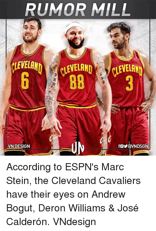 deron williams: RUMOR MILL  LEVELAN  CLEVELAND VELAN  VN DESIGN  fOYraVNDSGN According to ESPN's Marc Stein, the Cleveland Cavaliers have their eyes on Andrew Bogut, Deron Williams & José Calderón. VNdesign