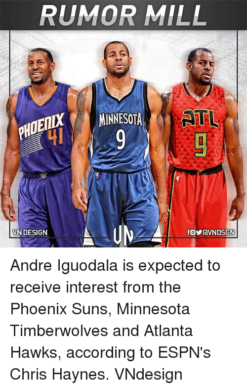 iguodala: RUMOR MILL  MINNESOTA  RTL  VN DESIGN Andre Iguodala is expected to receive interest from the Phoenix Suns, Minnesota Timberwolves and Atlanta Hawks, according to ESPN's Chris Haynes. VNdesign
