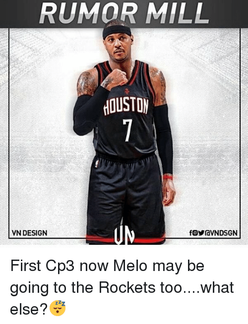 Memes, Design, and 🤖: RUMOR MILL  OUSTO  VN DESIGN First Cp3 now Melo may be going to the Rockets too....what else?😴