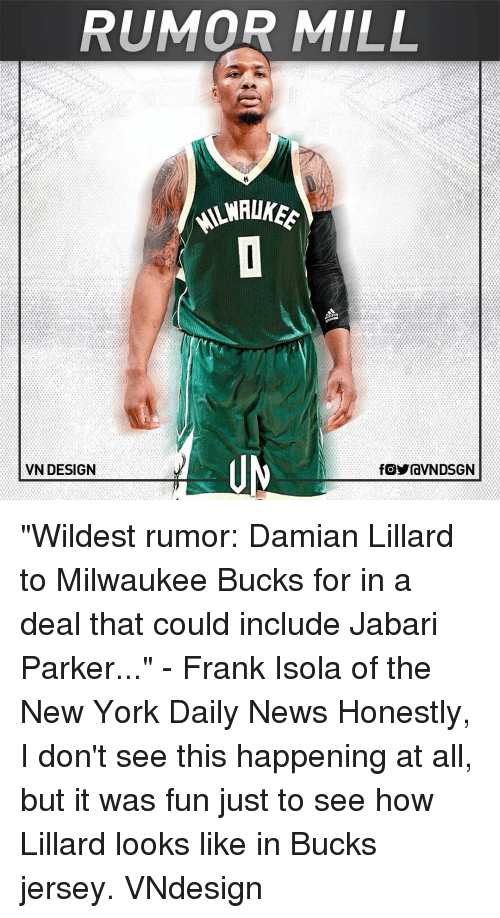 """Memes, Milwaukee Bucks, and New York: RUMOR MILL  VN DESIGN  fOYraVNDSGN """"Wildest rumor: Damian Lillard to Milwaukee Bucks for in a deal that could include Jabari Parker..."""" - Frank Isola of the New York Daily News Honestly, I don't see this happening at all, but it was fun just to see how Lillard looks like in Bucks jersey. VNdesign"""
