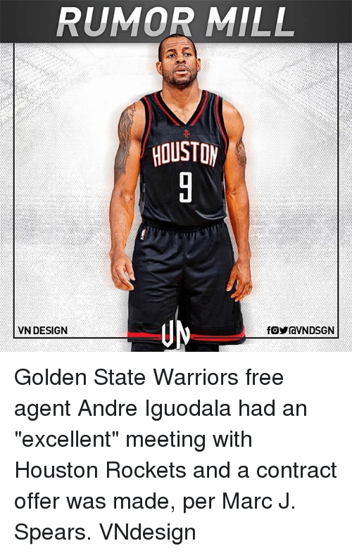 "iguodala: RUMOR MILL  VN DESIGN Golden State Warriors free agent Andre Iguodala had an ""excellent"" meeting with Houston Rockets and a contract offer was made, per Marc J. Spears. VNdesign"