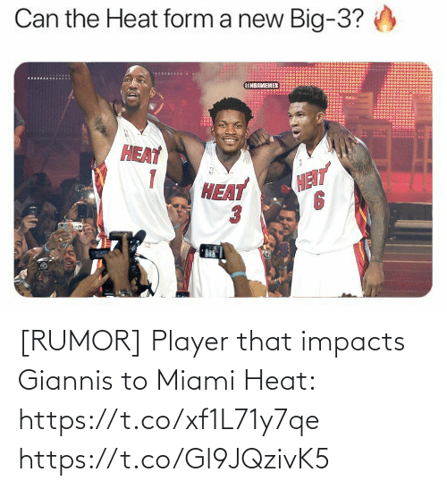 player: [RUMOR] Player that impacts Giannis to Miami Heat: https://t.co/xf1L71y7qe https://t.co/Gl9JQzivK5