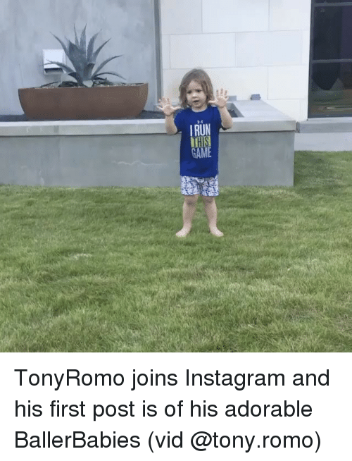 Memes, 🤖, and First: RUN  GAME TonyRomo joins Instagram and his first post is of his adorable BallerBabies (vid @tony.romo)