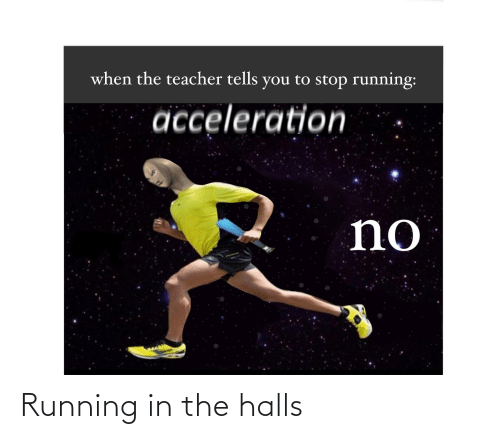 Running In The: Running in the halls