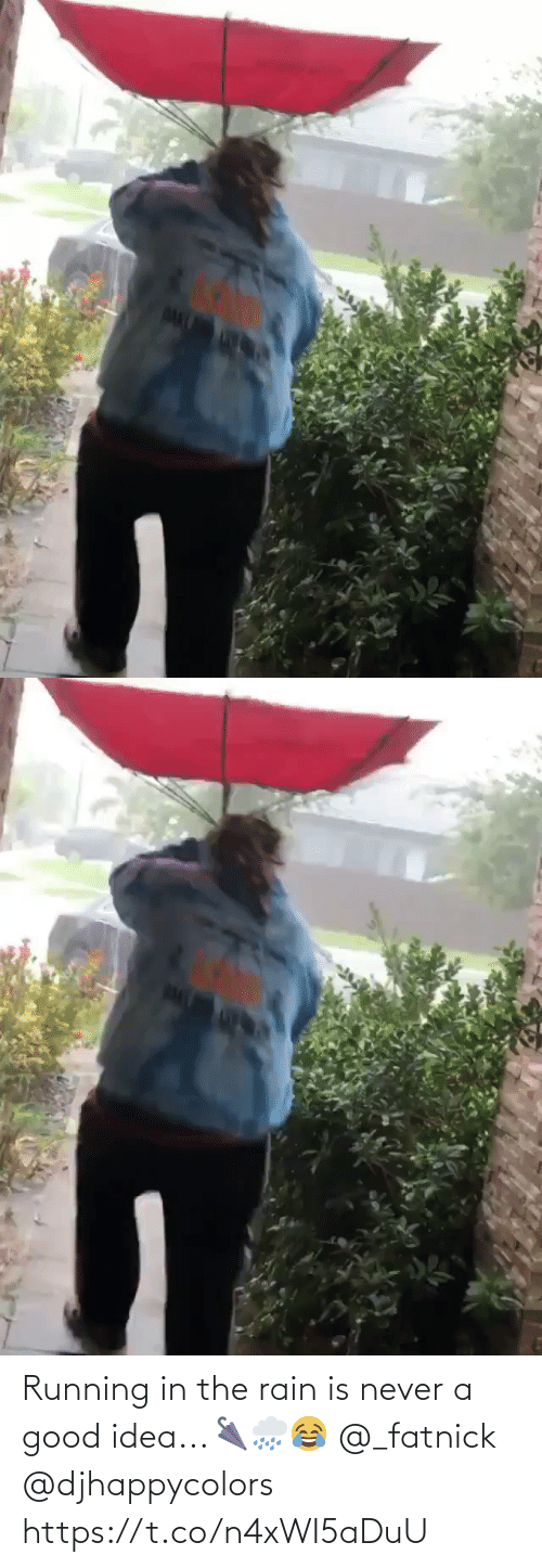 Rain: Running in the rain is never a good idea...🌂🌧😂 @_fatnick @djhappycolors https://t.co/n4xWI5aDuU