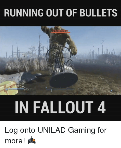 dank: RUNNING OUT OF BULLETS  IN FALLOUT 4 Log onto UNILAD Gaming for more! 🎮