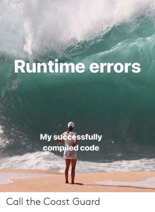Coast Guard: Runtime errors  My successfully  compiled code Call the Coast Guard