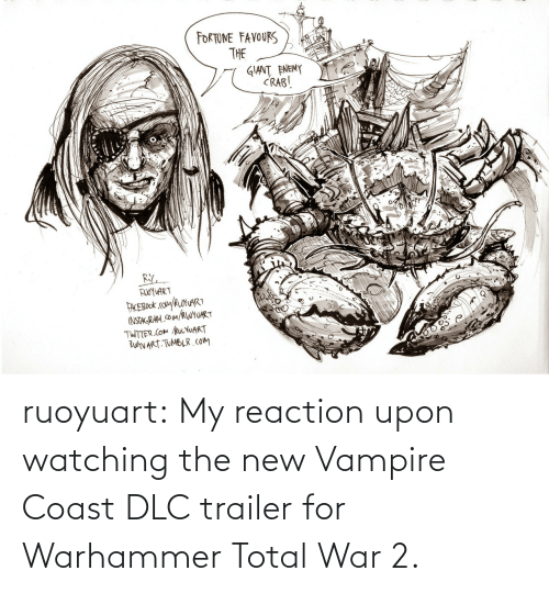 reaction: ruoyuart:    My reaction upon watching the new Vampire Coast DLC trailer for Warhammer Total War 2.