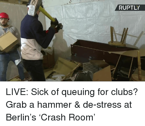 ruptly live sick of queuing for clubs grab a hammer de stress at berlin s crash room dank. Black Bedroom Furniture Sets. Home Design Ideas