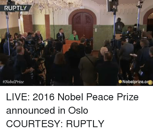 Dank, Nobel Prize, and Live: RUPTLY  Nobel Prize  eNobelprize.org LIVE: 2016 Nobel Peace Prize announced in Oslo COURTESY: RUPTLY