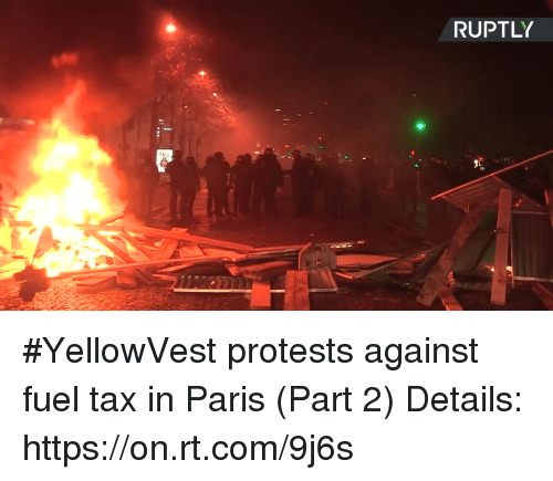 Protests: RUPTLY #YellowVest protests against fuel tax in Paris (Part 2) Details: https://on.rt.com/9j6s