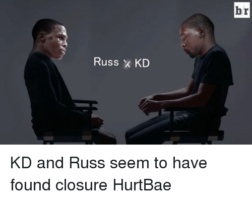 Sports, Closure, and Seemed: Russ KD  br KD and Russ seem to have found closure HurtBae