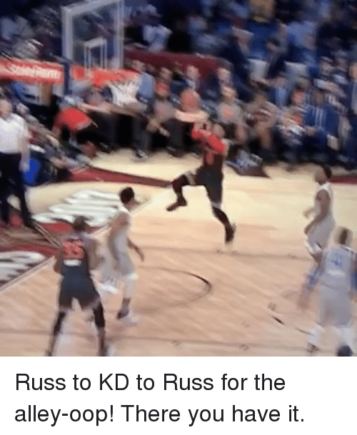 Basketball, Golden State Warriors, and Sports: Russ to KD to Russ for the alley-oop! There you have it.
