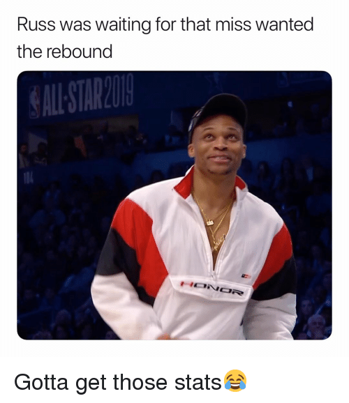 rebound: Russ was waiting for that miss wanted  the rebound  ALL STAREO Gotta get those stats😂