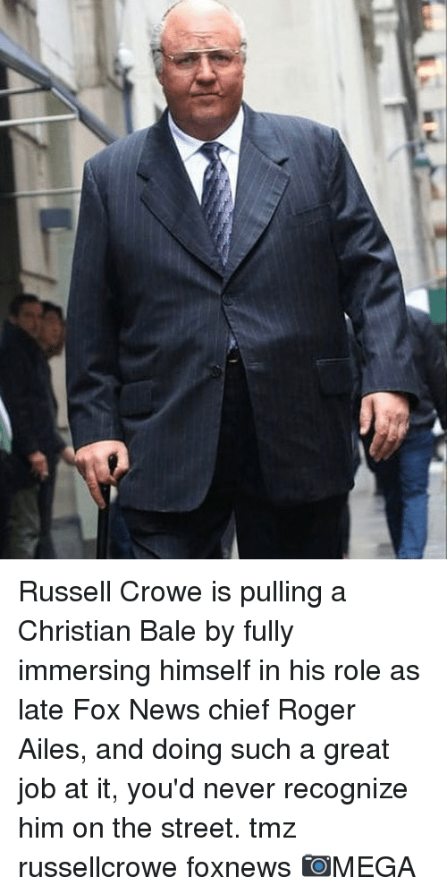 Christian Bale: Russell Crowe is pulling a Christian Bale by fully immersing himself in his role as late Fox News chief Roger Ailes, and doing such a great job at it, you'd never recognize him on the street. tmz russellcrowe foxnews 📷MEGA