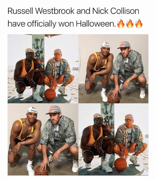 Halloween, Russell Westbrook, and Nick: Russell Westbrook and Nick Collison  have officially won Halloween.