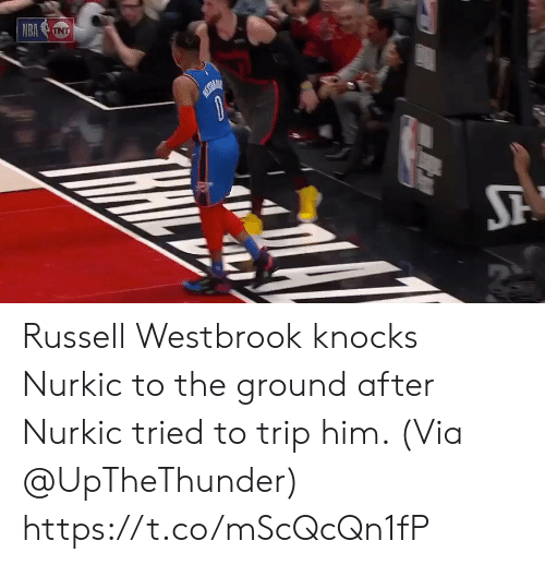 westbrook: Russell Westbrook knocks Nurkic to the ground after Nurkic tried to trip him.   (Via @UpTheThunder)   https://t.co/mScQcQn1fP