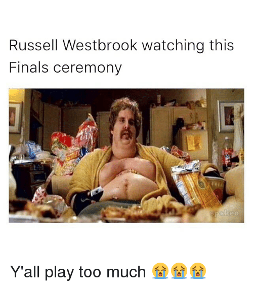 Playing Too Much: Russell Westbrook watching this  Finals ceremony  keo Y'all play too much 😭😭😭