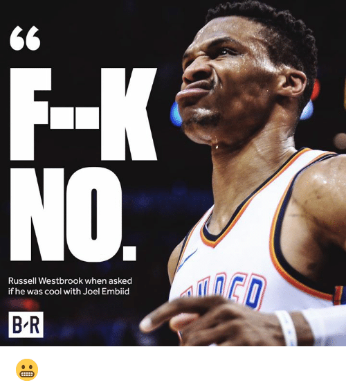 westbrook: Russell Westbrook when asked  if he was cool with Joel Embiid  B R 😬