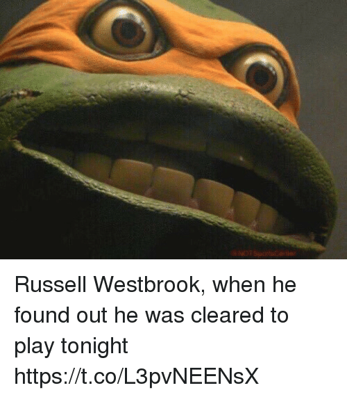 westbrook: Russell Westbrook, when he found out he was cleared to play tonight https://t.co/L3pvNEENsX