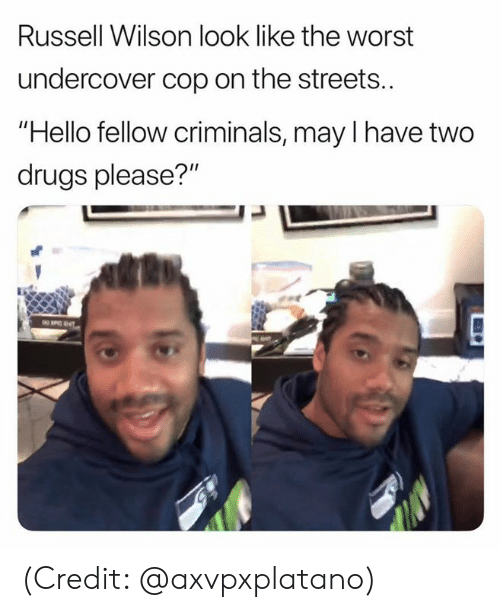 """Russell Wilson: Russell Wilson look like the worst  undercover cop on the streets..  Hello fellow criminals, may I have two  drugs please?"""" (Credit: @axvpxplatano)"""