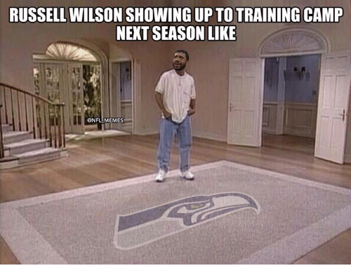 Memes, Nfl, and Russell Wilson: RUSSELL WILSON SHOWING UP TO TRAINING CAMP  NEXT SEASON LIKE  @NFL MEMES
